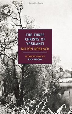 The Three Christs of Ypsilanti (New York Review Books Classics) by Milton Rokeach,http://www.amazon.com/dp/1590173848/ref=cm_sw_r_pi_dp_ldeXsb0T0Y30X36X