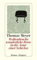 Thomas Meyer, Thomas Meyer(Spre.)  |  Wolkenbruchs wunderliche Reise in die Arme einer Schickse  |  Taschenbuch, 288Seiten | € (D) 10.90 /...