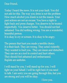 Dear Friend, it is not your fault. (End rape culture - stop victim blaming).