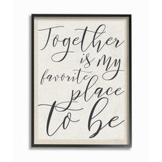 """Stupell Industries 11 in. x 14 in. """"""""Together - My Favorite Place To Be"""""""" by Daphne Polselli Wood Framed Wall Art, Multi-Colored Wood Wall Art, Framed Wall Art, Wall Decals, Love One Another Quotes, Casual Decor, H Design, Thing 1, Cat Wall, Texture Art"""