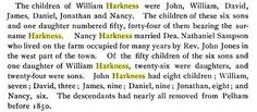 William Harkness Family in History of Pelham History of Pelham, Page 421. Mention of John Harkness in Pelham as William Harkness' son.