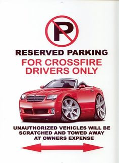Chrysler Crossfire Exotic Car No Parking Sign Chrysler Crossfire, Parking Signs, Car Colors, Cabriolet, Car Images, Exotic Cars, Convertible, Mercedes Benz, Vehicles