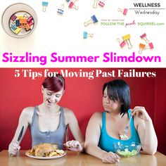 Summer Slim Down - 5 tips for moving past your failure