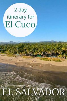 Adoration 4 Adventure's 2-day budget itinerary for La Tortuga Verde, El Cuco, El Salvador. A secluded beach for the perfect relaxing escape or surfing trip.