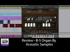 Review - B-5 Organ By Acoustic Samples — Pro Tools Expert. Article: http://www.pro-tools-expert.com/home-page/2016/5/20/review-b-5-organ-by-acoustic-samples