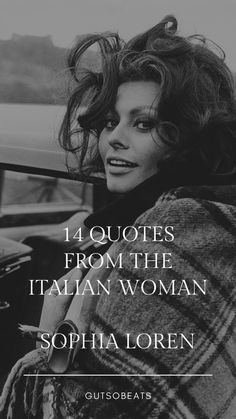14 quotes from Sophia Loren, show us the attitude of an Italian woman. All about how to be sexy and smart in a very Italian way. She Quotes, Woman Quotes, Sophia Loren Quotes, Italian Women Quotes, Italian Sayings, Italian Women Style, Italian Lifestyle, She Was Beautiful, Golden Age Of Hollywood