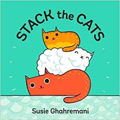 Amazon.com: Stack the Cats (9781419727061): Ghahremani, Susie: Books Richard Scarry, Best Toddler Books, Counting Books, Early Math, Early Literacy, Math Books, Kid Books, Library Books, Thing 1