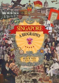 Singapore: A Biography: Singapore