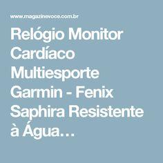 Relógio Monitor Cardíaco Multiesporte Garmin - Fenix Saphira Resistente à Água…