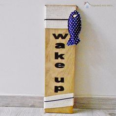 """DIY """"wake up"""" sign for a boy's bedroom!"""