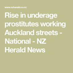 Rise in underage prostitutes working Auckland streets - National - NZ Herald News