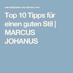 Top 10 Tipps für einen guten Stil   MARCUS JOHANUS