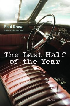 The Last Half of the Year, by Paul Rowe (Killick Press)… Life Cast, The Way Back, The Grim, Coming Of Age, Novels, Books, Book Reviews, Curiosity, Camper