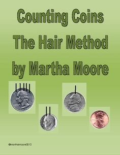 This document explains the hair method to counting money. This method of counting coins is great for young students first learning because it simple...like Touch Math