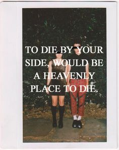The Smiths: To die by your side, would be a heavenly place to die