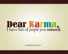 Dear Karma...