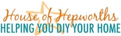 House of Hepworths — Helping you DIY your home one awesome project at a time.