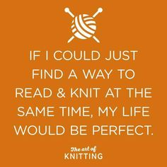 Indeed...although it's not too hard to do if all you're doing is a straight knit stitch! LOL Knitting Quotes, Knitting Humor, Knitting Projects, Knitting Books, Crochet Humor, Knitting Yarn, Knit Or Crochet, Knitting Patterns, Funny Crochet