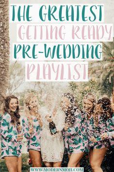The Greatest Getting Ready Wedding Day Playlist