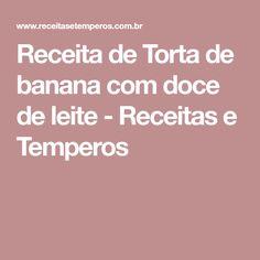 Receita de Torta de banana com doce de leite - Receitas e Temperos