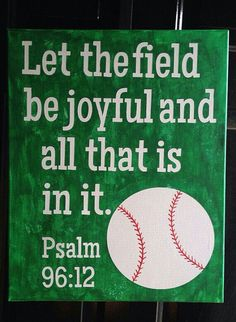 Let the field be joyful...