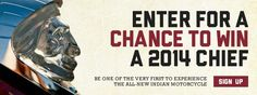 Indian made in the USA                                                                      Enter for a chance to win a 2014 Chief