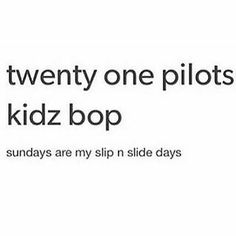 Can we just take a moment to thank tøp for not having a kids bop version? And a moment to remember all the good songs that went to die in kids bop land. Twenty One Pilots, Twenty One Pilot Memes, Emo, Kids Bop, Tyler Joseph, Tyler And Josh, Screamo, Top Memes, My Escape