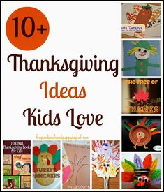 10+ Thanksgiving Ideas Kids Love  - fun ways to celebrate w/hands-on activities!
