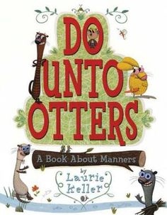 Do Unto Otters: A Book About Manners - Mr. Rabbit's new neighbors are Otters. But he doesn't know anything about otters. Will they be friends? Just treat otters the same way you'd like them to treat you, advises Mr. Teaching Kids Respect, Teaching Manners, Teaching Ideas, Teaching Resources, Manners Preschool, Teaching Tools, Preschool Literacy, School Resources, Preschool Behavior