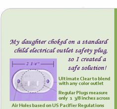 These electrical outlet safety plugs are designed to cover your outlet yet be large enough to keep kids from suffocating.