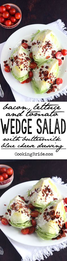 Cool crisp iceburg lettuce is topped with creamy buttermilk, blue cheese dressing, crispy bacon, and tomatoes