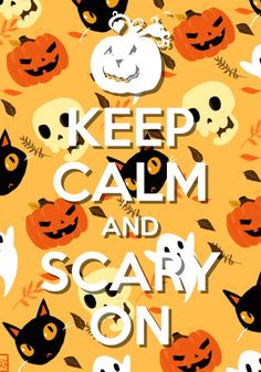 keep calm and scary on / created with Keep Calm and Carry On for iOS Halloween Vinyl, Halloween Quotes, Halloween Themes, Halloween Phrases, Halloween Party, Keep Calm Posters, Keep Calm Quotes, Keep Calm Carry On, Keep Calm And Love
