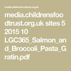 media.childrensfoodtrust.org.uk sites 5 2015 10 LGC365_Salmon_and_Broccoli_Pasta_Gratin.pdf