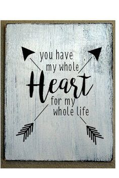 You Have my Whole Heart ,Mothers Day, Anniversary, Wedding gift, hand painted sign, Love by TimberSigns on Etsy