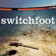 """Switchfoot - """"The Beautiful Letdown"""""""