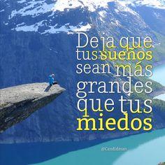 """""""Deja que tus sueños sean más grandes que tus #Miedos"""". #Citas #Frases @Candidman"""
