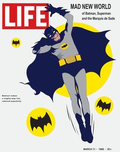 LIFE: MAD NEW WORLD of Batman, Superman and the Marquis de Sade (1966 ~ my birth year!)