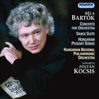 Bartók: Concerto for Orchestra, Dance Suite for Orchestra, Hungarian Peasant Songs by Hungarian National Philharmonic Orchestra & Zoltán Kocsis