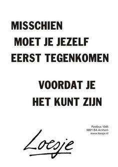 Klik op de poster om hem als PDF te openen. The Words, More Than Words, Cool Words, Favorite Quotes, Best Quotes, Love Quotes, Funny Quotes, Inspirational Quotes, Words Quotes