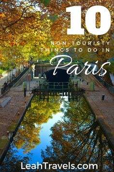 10 Non-Touristy Things to do in Paris: Tips from a Local by LeahTravels.com  #Tripsters #MyLifeMyTrip #InMyBackyard