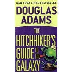 Douglas Adams, The hitchhiker's guide to the galaxy