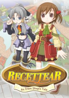 Recettear - An Item Shop's Tale. Manage an item shop for adventurers and adventure yourself.
