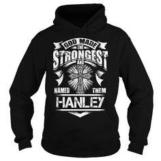 I Love HANLEY,HANLEYYear, HANLEYBirthday, HANLEYHoodie, HANLEYName, HANLEYHoodies T-Shirts