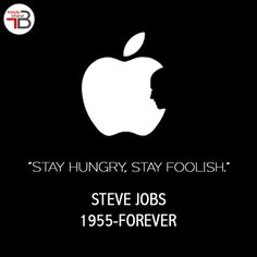 """""""Stay Hungry, Stay Hungry."""" Happy Birthday Steve Jobs."""
