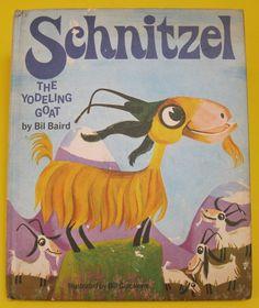 'SCHNITZEL the Yodeling Goat', ill. Bil Baird. Thomas Nelson & Sons 1965 | eBay