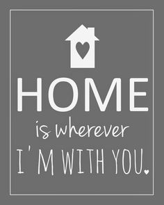 Made By Meech: Home is Wherever I'm With You! Free Printable!!