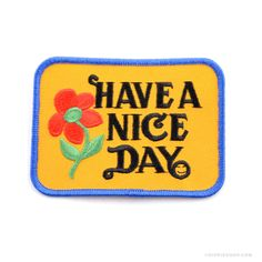 [Have A Nice Day Patch]