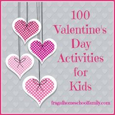 100 Valentine S Day Activities Crafts For Kids