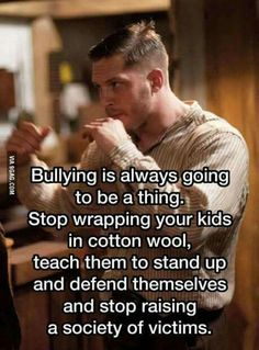 Bullies only bully because they can get away with it. Ask Ralphie.