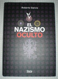 El Nazismo Oculto. Great book, about one of the greatest ideologie.